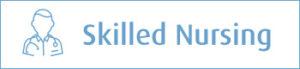 Skilled Nursing button